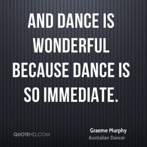 Graeme Murphy Quotes