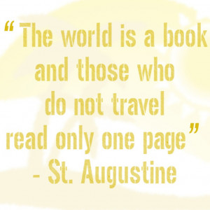 Travel Quote from St. Augustine... i hope my friends (and everyone ...