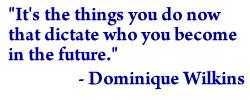 Dominique Wilkins Quotes