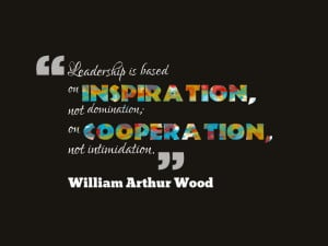 Quotes About Inspiration Leadership is based on inspiration