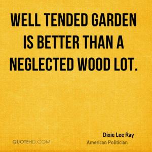 Dixie Lee Ray Gardening Quotes