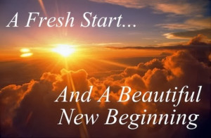 Fresh Start And A Beautiful New Beginning