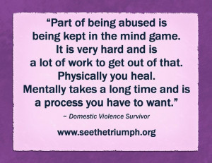 Part of Being Abused is Being Kept in the Mind Game