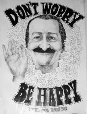 Meher Baba: Don't worry be happy