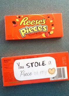 Reese's pieces candy pun - you stole a 'piece' of my heart. A just ...
