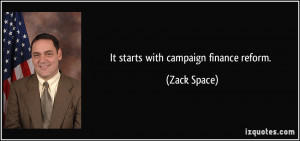 It starts with campaign finance reform. - Zack Space