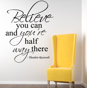 Theodore Roosevelt Believe you can...Wall Decal Quotes