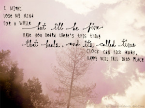 kjhg, postcards from far away, quote, quotes, time, time heals, words