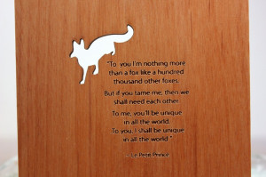... responsible, forever, for those you have tamed