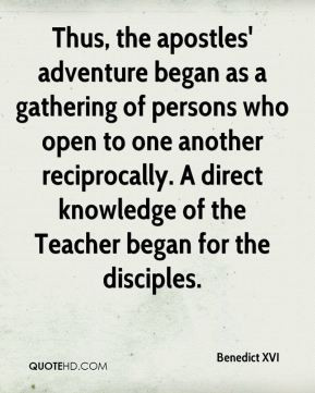 Thus, the apostles' adventure began as a gathering of persons who open ...