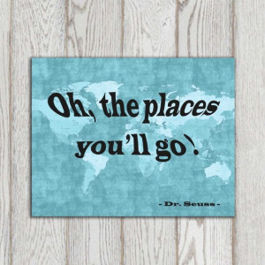 Oh the places you'll go print Dr Seuss quote sighn by DorindaArt, $5 ...