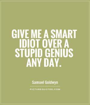 Quotes Intelligence Quotes Smart Quotes Idiot Quotes Genius Quotes