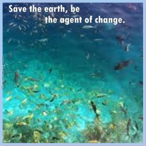 Save the earthbe the agent of change environment quote