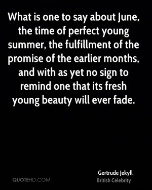 What is one to say about June, the time of perfect young summer, the ...