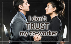 "don't trust my co-worker"""