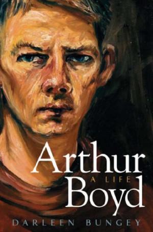 ARTHUR BOYD: A Life