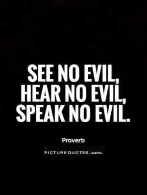 see-no-evil-hear-no-evil-speak-no-evil-quote-1.jpg