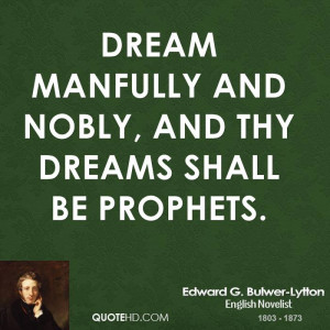 edward-g-bulwer-lytton-edward-g-bulwer-lytton-dream-manfully-and.jpg
