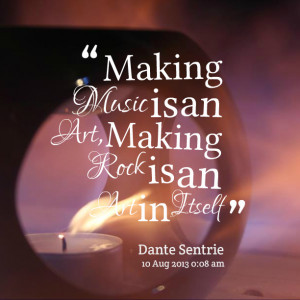 Rock Music Quotes Quotes picture: making music