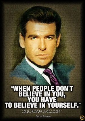 Pierce Brosnan Quotes (Images)