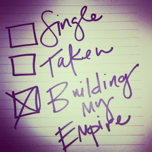 single taken building my empire buildingmyempire fab quote