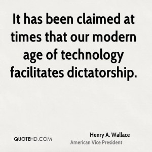 It has been claimed at times that our modern age of technology ...