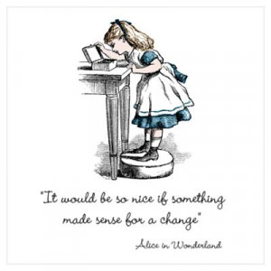 ... > Wall Art > Posters > Alice inWonderland Make Sense Wall Art Poster