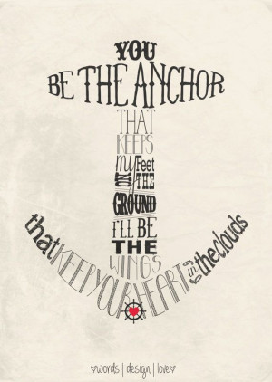 You be the anchor - Nautical Typography Poster - Inspirational Quote