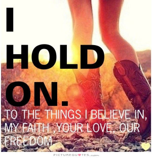 Quotes Faith Quotes Freedom Quotes Song Quotes Believe Quotes Holding ...