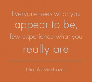 your professor, this is my favorite Machiavelli quote. From The Prince ...