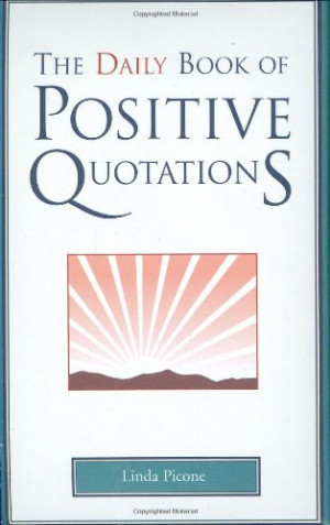 ... quotations by linda picone buy now 365 life affirming quotes to guide