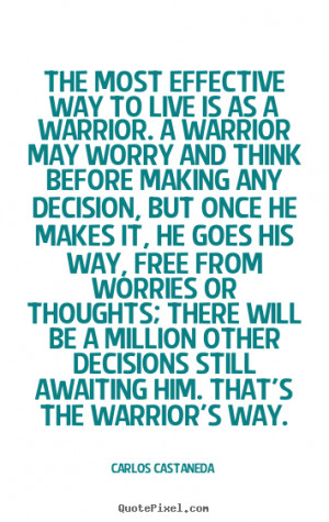 ... would more time sayings database of Inspirational Warrior Quotes