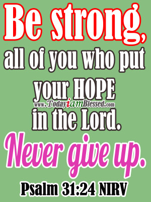 Bible Verses About Never Giving Up In the lord never give up
