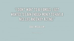 quote-David-McCallum-i-didnt-want-to-be-famous-i-201889_1.png
