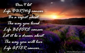 31) Life DURING cancer is the moment when you regret the way you lived ...