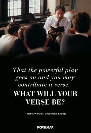 ... Robin Williams Movie Quotes, Inspiration Quotes, Dead Poet'S Society