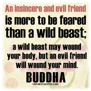 Buddha quotes on friendship. An insincere and evil friend is more to ...