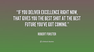 deliver excellence right now, that gives you the best shot at the best ...