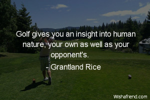 golf-Golf gives you an insight into human nature, your own as well as ...