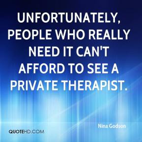 Nina Godson - Unfortunately, people who really need it can't afford to ...