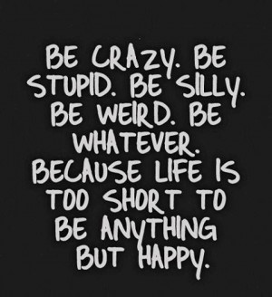 Be Whatever - Happy Quote
