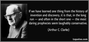 If we have learned one thing from the history of invention and ...