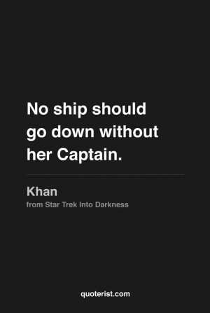 No ship should go down without her Captain.