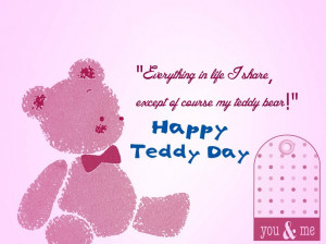 in life i share except of course my teddy bear happy teddy bear ...
