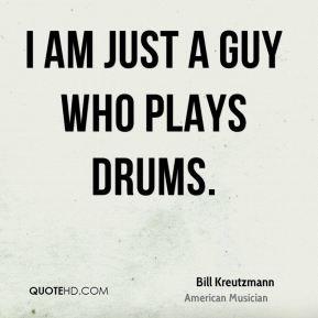 More Bill Kreutzmann Quotes