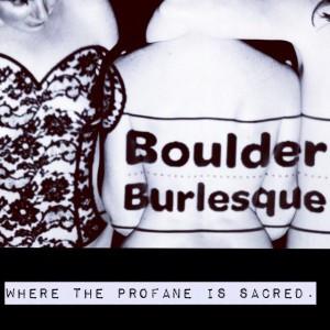 Boulder Burlesque Burlesque Entertainment in Denver Colorado