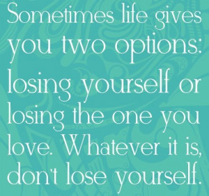never ever lose yourself
