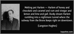 Melting pot Harlem — Harlem of honey and chocolate and caramel and ...