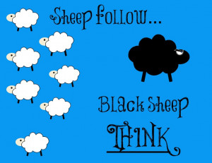 Since I am the resident Black Sheep of the family...