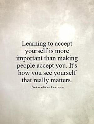 Be Yourself Quotes Learning Quotes Acceptance Quotes
